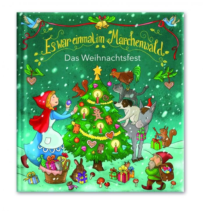 Es war einmal im Märchenwald Das Weihnachtsfest