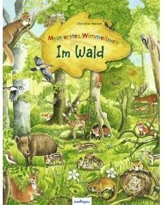 Mein erstes Wimmelbuch Im Wald 3+j