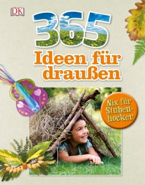 365 Ideen für draußen 7+j