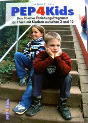 PEP 4 Kids. Das positive Erziehungsprogramm Erziehungsratgeber Joachim Lask